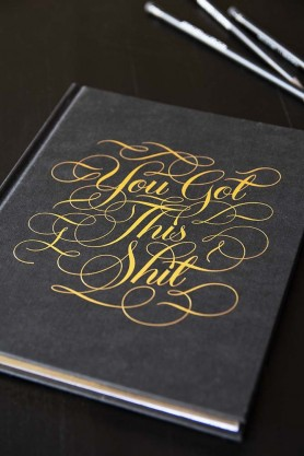 You Got This Shit Journal