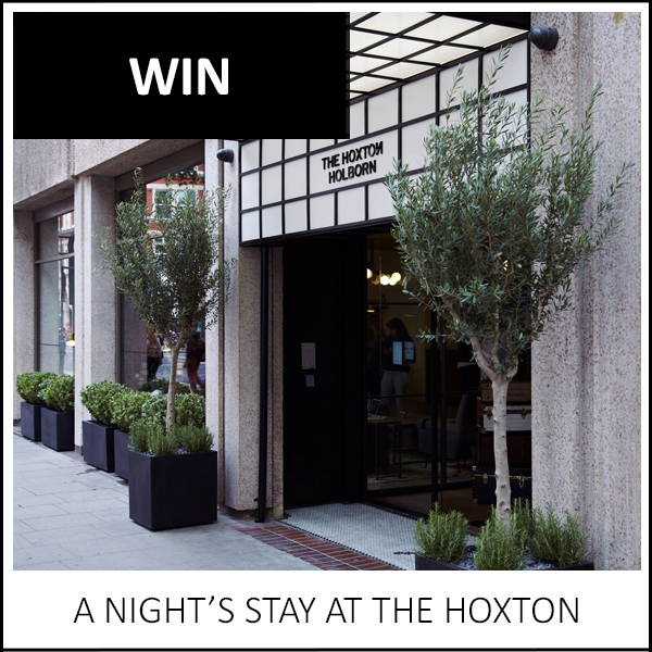 WIN: A NIGHT'S STAY AT THE HOXTON HOLBORN FOR TWO PEOPLE