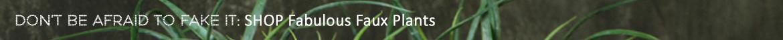 Faux Plant Collection