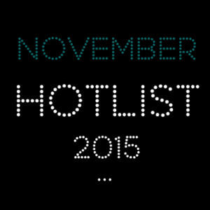 THE NOVEMBER HOT LIST 2015