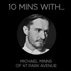 #10MINSWITH: 47 PARK AVENUE