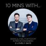 #10MINSWITH: Interior Design Duo 2LG