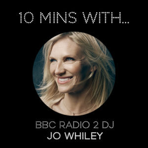#10MINSWITH: JO WHILEY