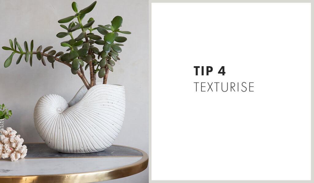 Tip 4: texturise
