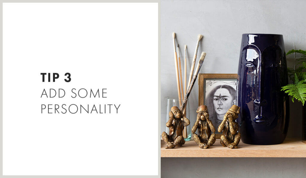Tip 3: Add some personality.