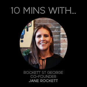 #10MINSWITH: JANE ROCKETT