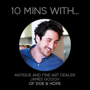 #10MINSWITH: JAMES GOOCH OF DOE & HOPE