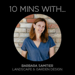 #10MINSWITH: BARBARA SAMITIER