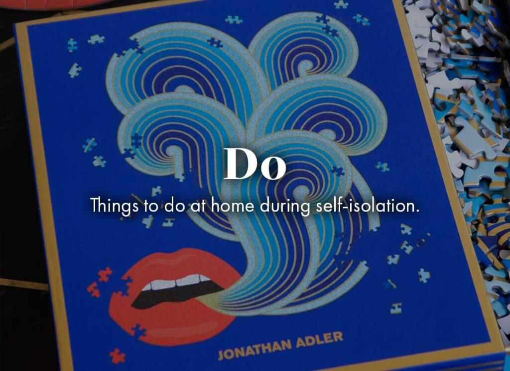 Do: Things to do at home during self-isolation.