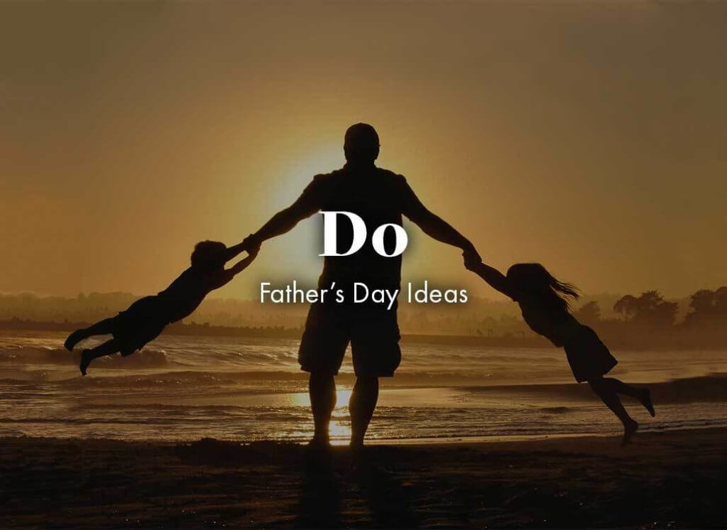 Do: father's day ideas
