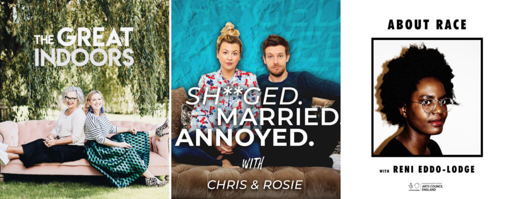 Image of artwork for the podcasts - The Great Indoors; Shagged, Married, Annoyed and About Race.